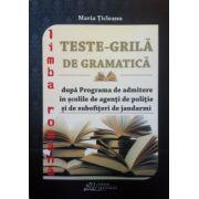 Teste-Grila de Gramatica pentru admiterea in scolile de agenti de politie si de subofiteri de jandarmi si in facultatile de drept, limba Romana (2015)