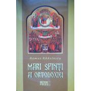 Mari Sfinti ai Ortodoxiei