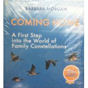 Coming Home. A first step into the world of family constellations + Book and 2 CD set with guided visualisations (editie cartonata in limba engleza 2015)