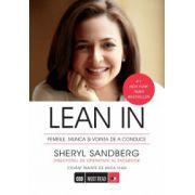 LEAN IN. Femeile, munca si vointa de a conduce. Sheryl Sandberg Directorul de operatiuni al Facebook