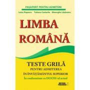 Limba romana. Teste grila pentru admiterea in invatamantul superior (pasaport pentru admitere)