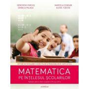 Matematica pe intelesul scolarilor. Auxiliar pentru elevii claselor 3-4 (Genoveva Farcas)