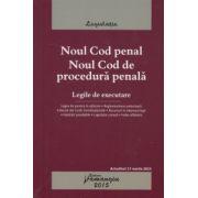 Noul Cod penal si Noul Cod de procedura penala, legile de executare - Actualizat la 17 martie 2015