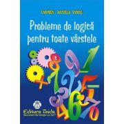 Probleme de logica pentru toate varstele (Tamas Carmen Daniela)