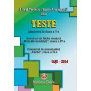 Teste, admiterea in clasa a V-a. Concursul de limba romana Micii Alecsandristi, clasa a IV-a. Concursul de matematica Euclid, clasa a IV-a. Editia a II-a Iasi 2014
