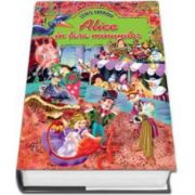 Lewis Carroll - Alice in tara minunilor - Editie de lux, ilustrata (Coperti cartonate)