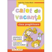 Caiet de vacanta pentru clasa pregatitoare. Comunicare in limba romana. Matematica si explorarea mediului