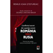 Conflictul secret din spatele scenei Romania versus Rusia
