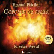 Coroana de Argint. Regatul Piticilor - Pascal Bogdan (MP3)