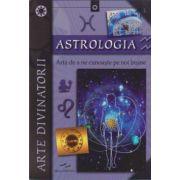 Astrologia. Arta de a ne cunoaste pe noi insine