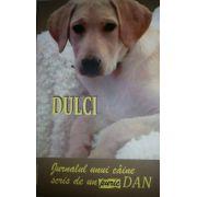 Jurnalul unui caine scris de un puric Dan - Dulci (Dan Puric)