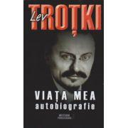 Viata mea. Lev Trotki. Autobiografie