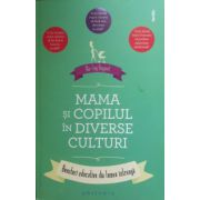 Mama si copilul in diverse culturi