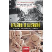 Dezastrul de la Cernobil. Marturii ale supravietuitorilor (Svetlana Aleksievici)