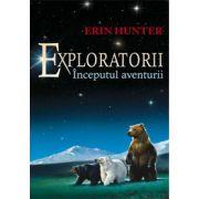 Inceputul aventurii. Exploratorii volumul 1