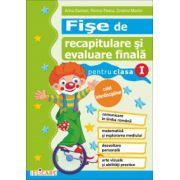 Fise de recapitulare si evaluare finala caiet interdisciplinar pentru clasa I. (Arina Damian, Florica Stoica, Cristina Martin)