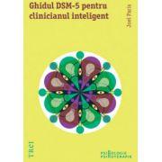 Ghidul DSM-5 pentru clinicianul inteligent