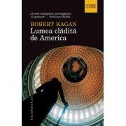 Lumea cladita de America (Robert Kagan)