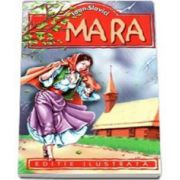 Mara. Editie ilustrata - Ioan Slavici