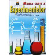 Marea carte a experimentelor, peste 200 de experimente pentru a invata sa te distrezi…cu stiinta