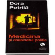 Medicina si asasinatul politic (Petrila Dora)