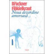 Noua dezordine amoroasa (Pascal Bruckner)