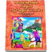 Povestile mele magice. My magical stories. Volum bilingv Roman-Englez