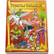 Povestile Romanilor - Editie ilustrata