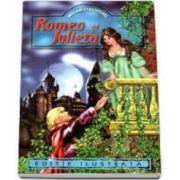 William Shakespeare - Romeo si Julieta - Editie ilustrata