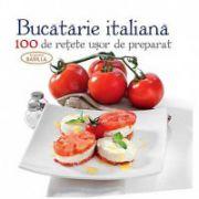 Bucatarie italiana, 100 de retete usor de preparat