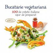 Bucatarie vegetariana, 100 de retete italiene usor de preparat