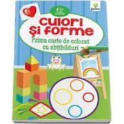 Culori si Forme. Prima carte de colorat cu abtibilduri (2-5 ani)