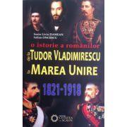 O istorie a romanilor. De la Tudor Vladimirescu la Marea Unire. (1821-1918)