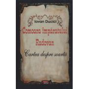 Comoara Imparatului Radovan. Cartea despre soarta