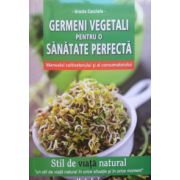 Germeni vegetali pentru o sanatate perfecta