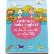 Cuvinte in limba engleza. Carte de colorat cu activitati (3-5 ani)