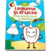 Legume si Fructe. Prima carte de colorat cu abtibilduri (2-5 ani)