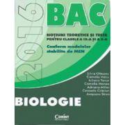 Bacalaureat Biologie 2016. Notiuni teoretice si teste pentru clasele a IX-a si a X-a. Conform modelelor stabilite de MEN
