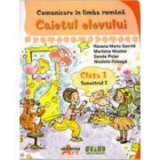 Comunicare in limba romana - Caietul elevului, clasa I, semestrul I (Roxana-Maria Gavrila)