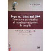 Legea 78 din 8 mai 2000. Prevenirea, descoperirea si sanctionarea faptelor de coruptie