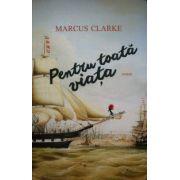 Pentru toata viata (Marcus Clarke)