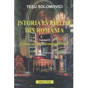Istoria evreilor din Romania, vol. 2