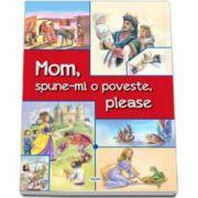 Mom, spune-mi o poveste, please! Volum de povesti bilingv roman-englez