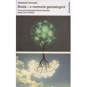 Boala, o memorie genealogica