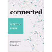 Connected. Puterea surprinzatoare a retelelor sociale si felul in care ne modeleaza viata