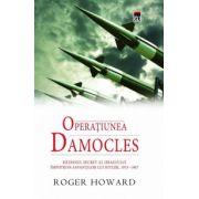 Operatiunea Damocles. Razboiul secret al Israelului impotriva savantilor lui Hitler, 1951-1967