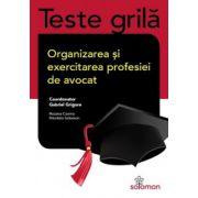 Teste grila - Organizarea si exercitarea profesiei de avocat (750 de grile)