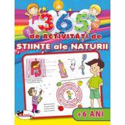 Stiinte ale naturii 365 de activitati pentru 6 ani