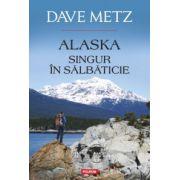 Alaska. Singur in salbaticie