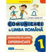 Comunicare in limba romana clasa I. Consolidare, modalitati de lucru diferentiate